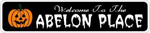 ABELON PLACE Lastname Halloween Sign - Welcome to Scary Decor, Autumn, Aluminum - 4 x 18 Inches by The Lizton Sign Shop. $12.99. Aluminum Brand New Sign. 4 x 18 Inches. Great Gift Idea. Rounded Corners. Predrillied for Hanging. ABELON PLACE Lastname Halloween Sign - Welcome to Scary Decor, Autumn, Aluminum 4 x 18 Inches - Aluminum personalized brand new sign for your Autumn and Halloween Decor. Made of aluminum and high quality lettering and graphics. Made to last for years...