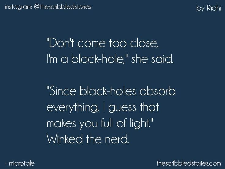 Nothing feels more fascinating than knowing, understanding and feeling a black hole.!