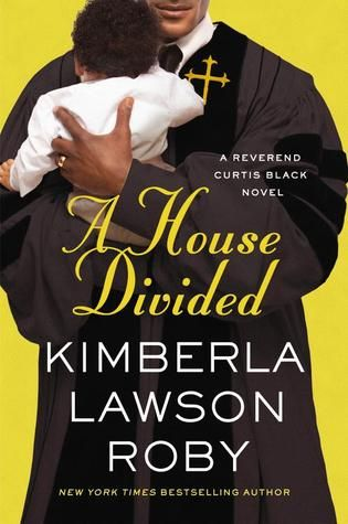 A House Divided (Reverend Curtis Black #10) by Kimberla Lawson Roby (2 people in town read it!)
