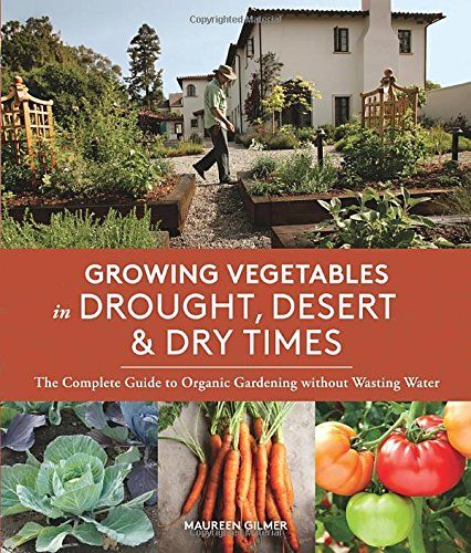 Growing Vegetables in Drought, Desert & Dry Times: The Complete Guide to Organic Gardening without Wasting Water by Maureen Gilmer http://www.amazon.com/dp/163217023X/ref=cm_sw_r_pi_dp_dlsLwb0RMYMCQ