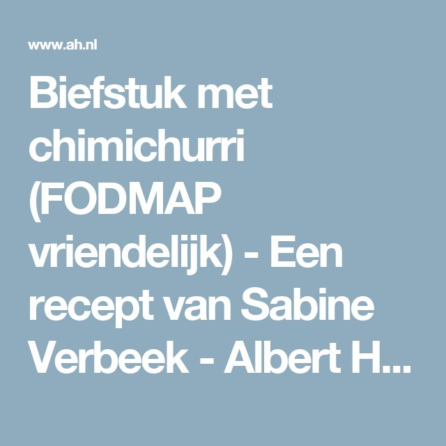 Biefstuk met chimichurri (FODMAP vriendelijk) - Een recept van Sabine Verbeek - Albert Heijn