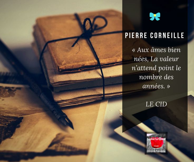 Citation Pierre Corneille Le Cid