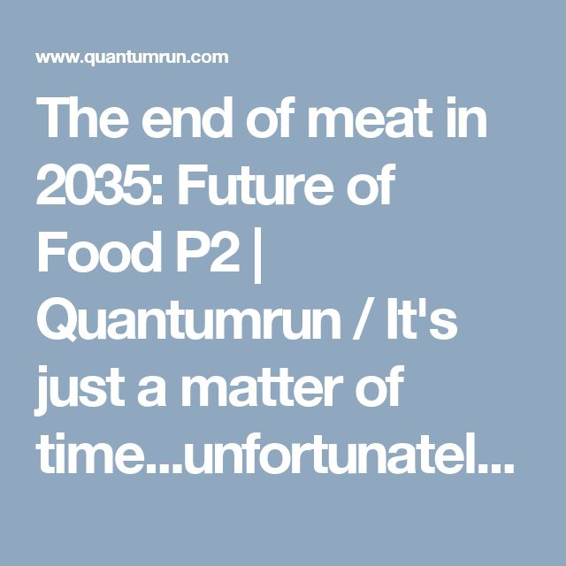 """""""The end of meat in 2035"""". 