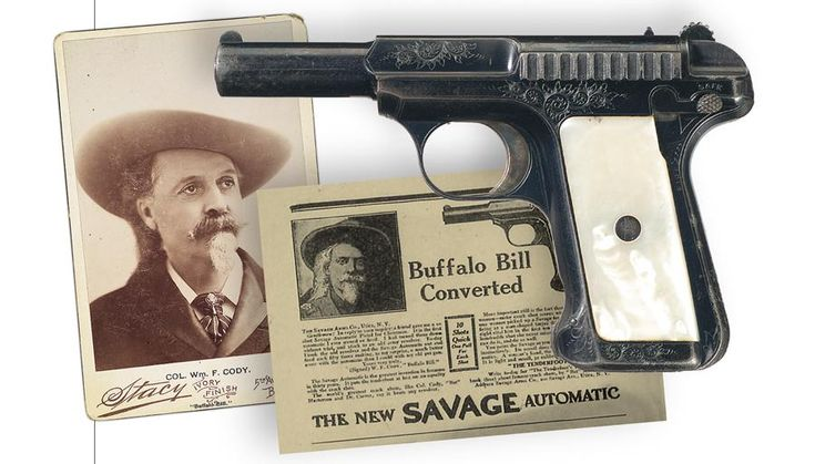 """BUFFALO BILL CODY'S FIRST AUTOMATICThe Wild West showman and famed buffalo hunter was presented with a 1907 Savage semi-automatic pistol in .32 caliber (serial no. 33177), on August 22, 1911. In an advertisement (left), he is quoted:""""It is the first automatic I ever owned or fired. Ihad turned them down without trial and stuck to an old Army revolver. Today I took the old revolver and the Savage automatic out and fired each fifty times making, to my surprise, a much better score with the…"""