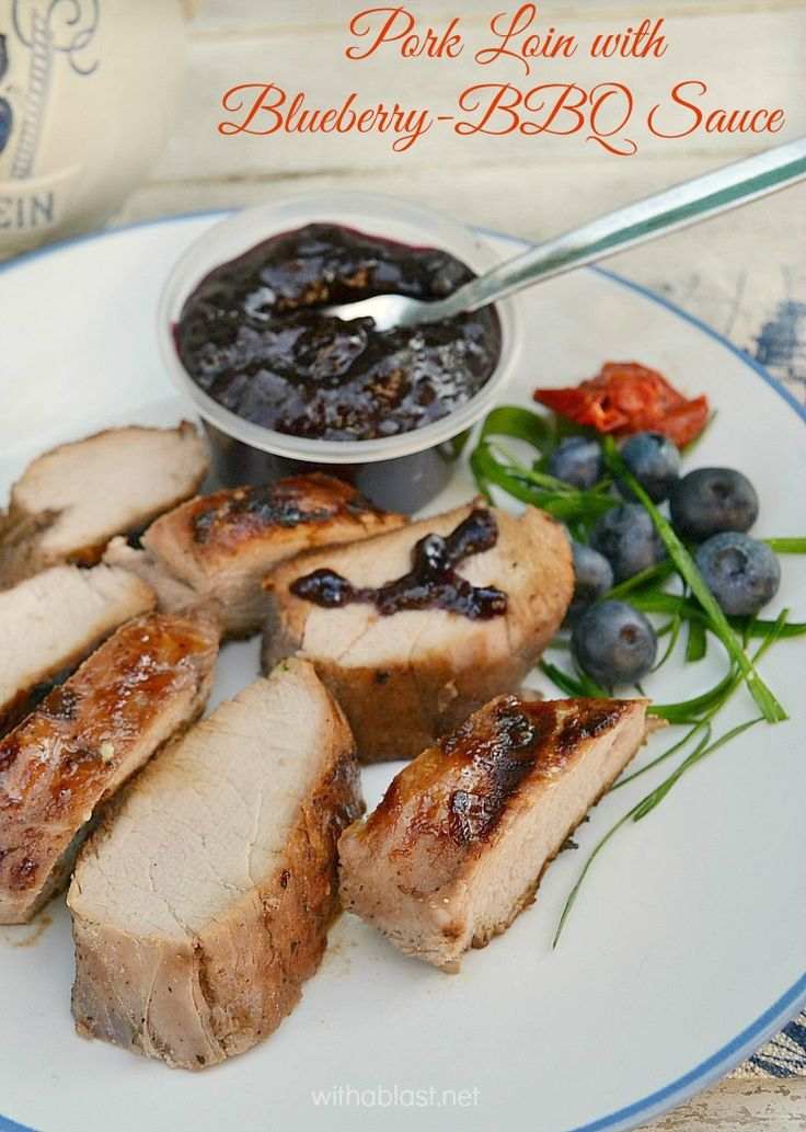 Amazing Blueberry-BBQ Sauce ! Serves as a baste and to serve on the side of the *tender* Pork Loin ~ BBQ, Griller, Health Griller