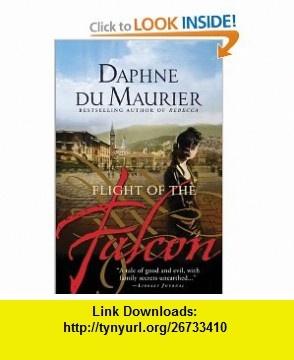 The Flight of the Falcon (9781402220043) Daphne du Maurier , ISBN-10: 1402220049  , ISBN-13: 978-1402220043 ,  , tutorials , pdf , ebook , torrent , downloads , rapidshare , filesonic , hotfile , megaupload , fileserve