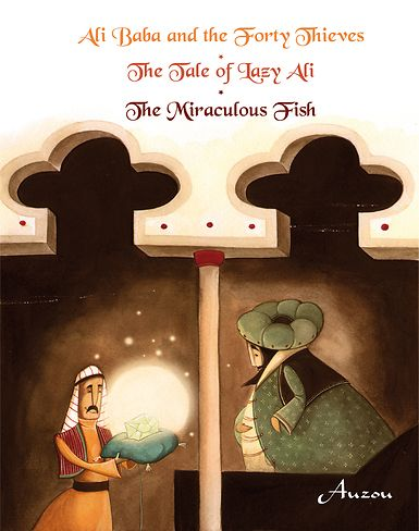 Ali Baba and the Forty Thieves, The Tale of Lazy Ali, The Miraculous Fish