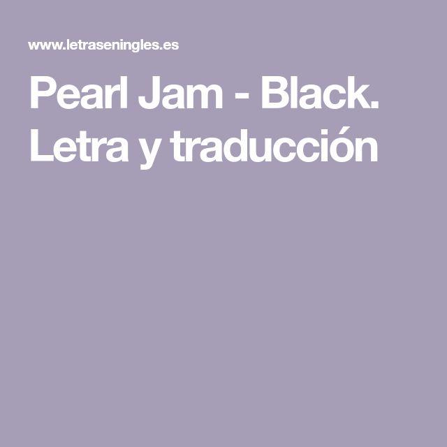 Pearl Jam - Black. Letra y traducción
