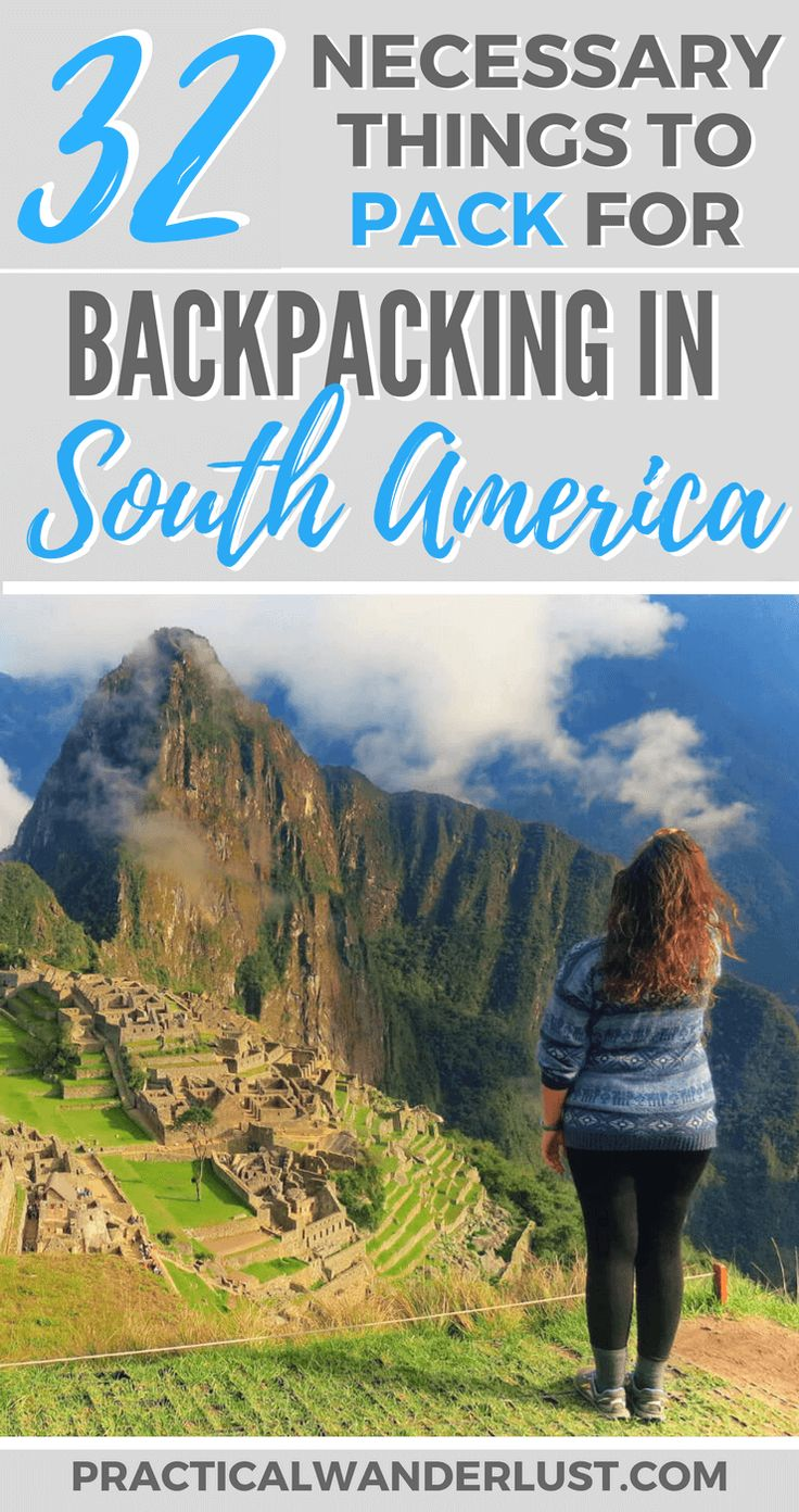 What to pack for backpacking in South America. 32…