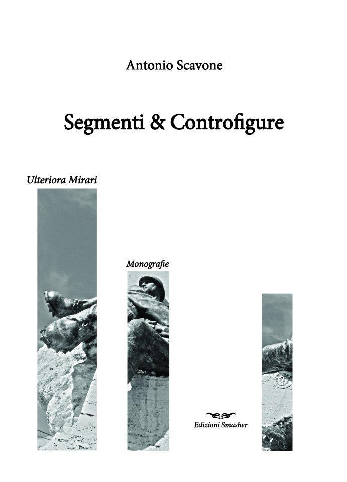 Segmenti & Controfigure  di Antonio Scavone