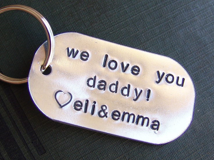 Hand Stamped Personalized Keychain...we love you daddy. $11.00, via Etsy.