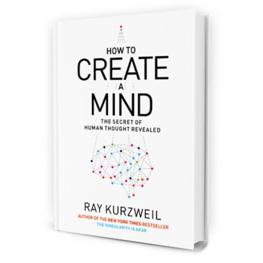 How to Create a Mind: The Secret of Human Thought Revealed [Hardcover]