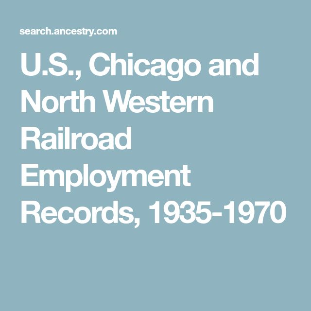 U.S., Chicago and North Western Railroad Employment Records, 1935-1970