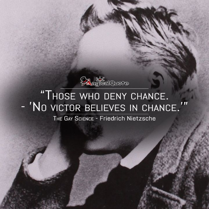 #FriedrichNietzsche: The Deniers of Chance. No conqueror believes in chance.  More on: http://www.magicalquote.com/book/the-gay-science/ #TheGayScience #bookquotes