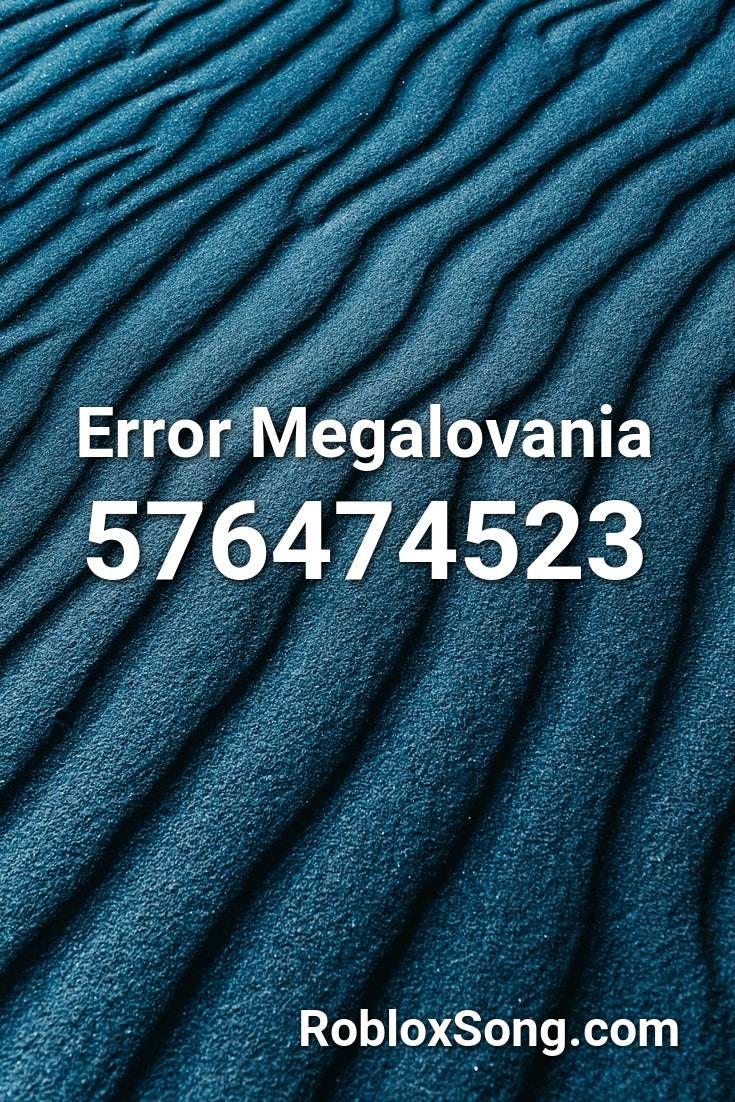 Error Megalovania Roblox Id Roblox Music Codes In 2020 Roblox
