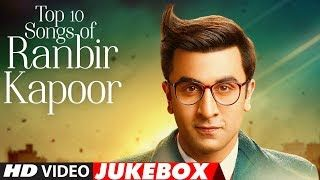 "Top 10 Hindi Songs of Ranbir Kapoor | Video Jukebox | Birthday Special | ""Bollywood Songs 2017"" | lodynt.com |لودي نت فيديو شير"