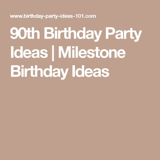 90th Birthday Party Ideas | Milestone Birthday Ideas