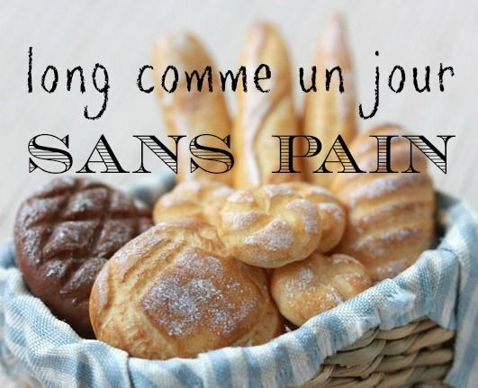 """French idiom """"long comme un jour sans pain"""" - something very long & dreary 