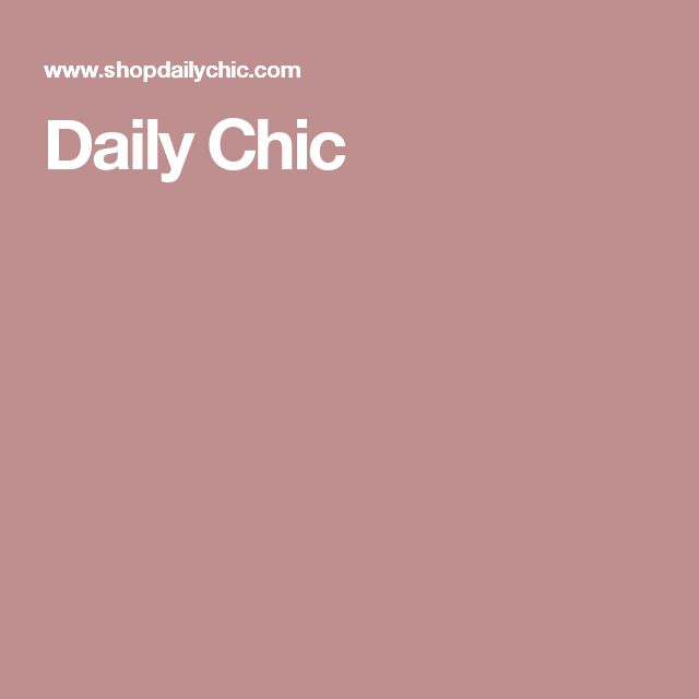 Daily Chic