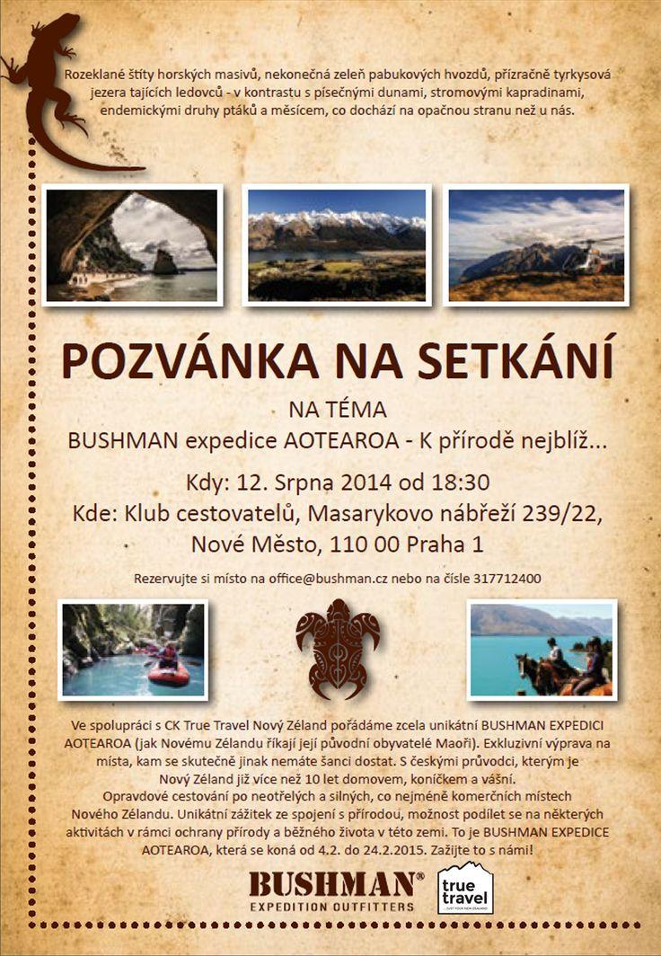 Lákalo by vás vydat se na Nový Zéland? BUSHMAN ve spolupráci s CK Travel pořádá setkání na téma BUSHMAN expedice Aoteaora - K přírodě nejblíž. Akce se koná 12. srpna v Cestovatelském klubu v Praze. Všichni jste srdečně zváni...zájemci ať se hlásí na emailu office@bushman.cz