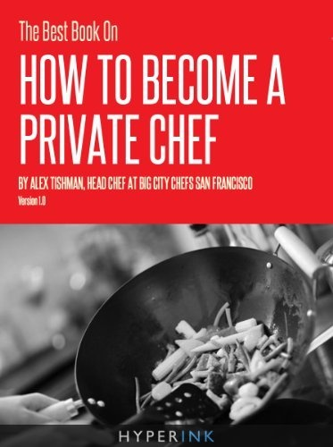 The Best Book On How To Become A Private Chef by Alex Tishman, http://www.amazon.com/dp/B005PDXAKY/ref=cm_sw_r_pi_dp_3nyfrb17YJQD3