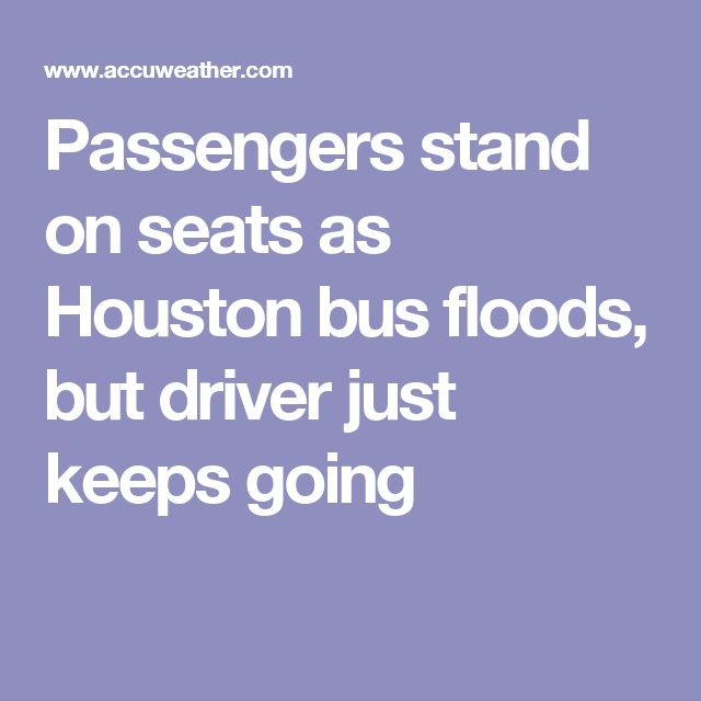 Passengers stand on seats as Houston bus floods, but driver just keeps going