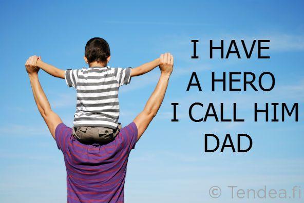 Minulla on sankari. Kutsun häntä isäksi.