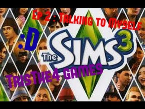 Sims 3 Lets play Ep2 : Talking to myself???