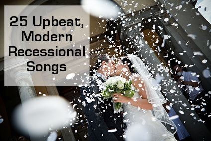 List of 25 Upbeat and modern recessional songs for a joyful walk back down the aisle as a married couple!