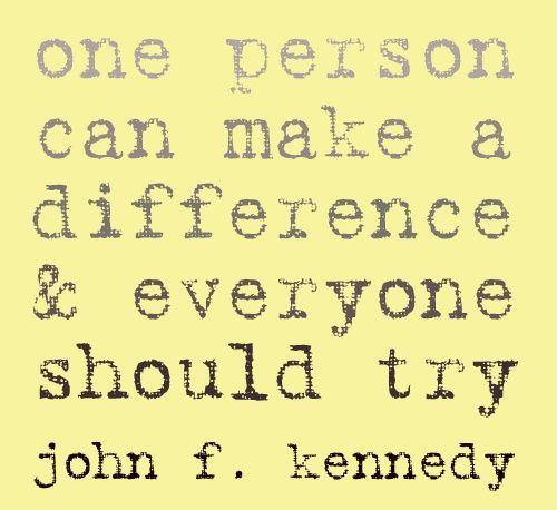 Can One Person Really Make a Difference?