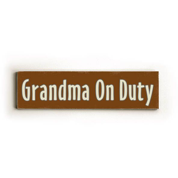 Grandma On Duty Wood Sign Wood Signs Woods And Game Rooms