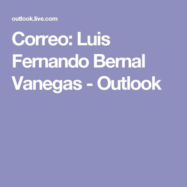Correo: Luis Fernando Bernal Vanegas - Outlook