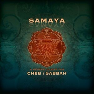 Samaya: A Benefit Album For Cheb i Sabbah -- still speechless after learning of this loss last night. I'm just sick over it. #ChebiSabbah <3 so many great memories.