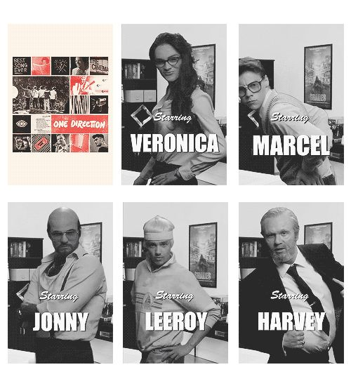 One Direction-Best Song Ever. Zayn as Veronica . Harry as Marcel. Louis as Jonny. Liam as Leeroy. Niall as Harvey.