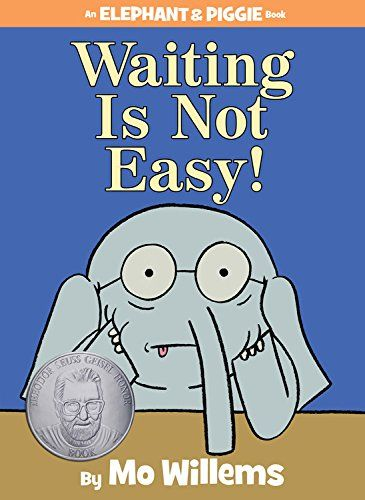 """""""Waiting is Not Easy!"""", by Mo Willems - hard to pick one in this great series, or even just one that has won the Theodor Seuss Giesel Award, but this one is fantastic! Fun to team read in character with a friend too."""