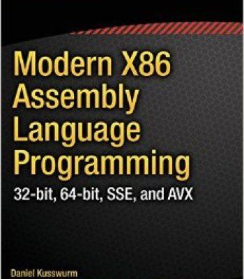 Modern X86 Assembly Language Programming: 32-Bit 64-Bit Sse And Avx PDF