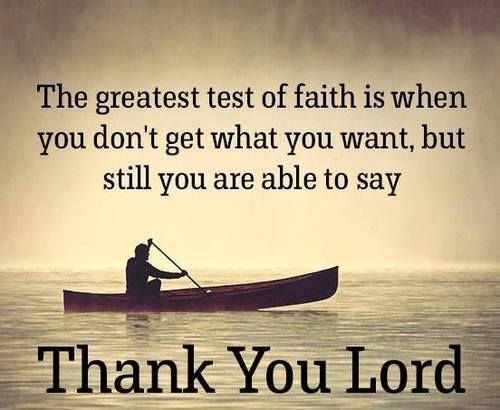 Thank God even when we do not get what we want