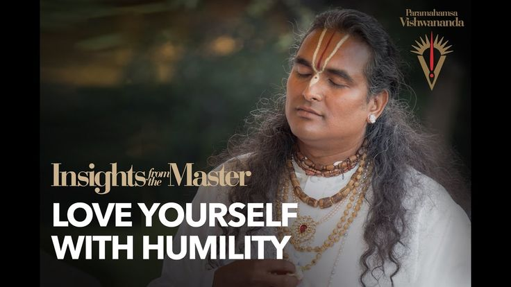 How to Love Yourself with Humility? - Insights from the Master
