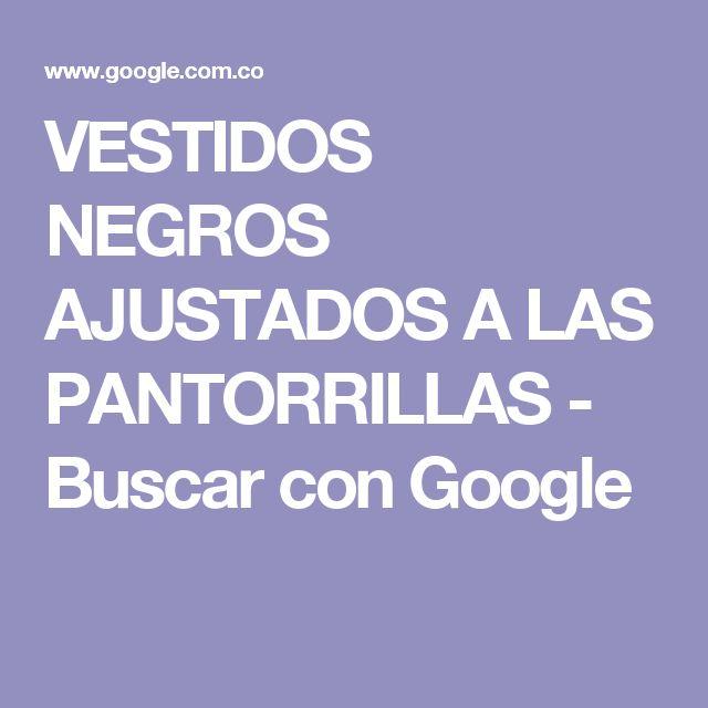 VESTIDOS NEGROS AJUSTADOS A LAS PANTORRILLAS - Buscar con Google