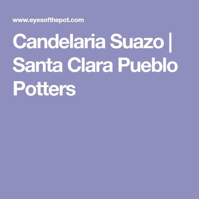 Candelaria Suazo   Santa Clara Pueblo Potters