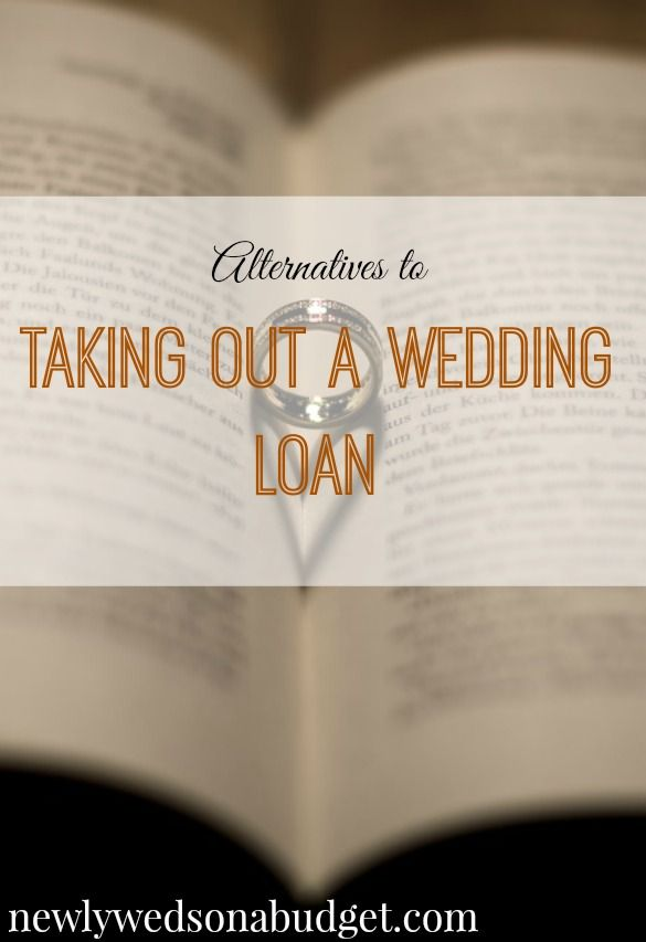 Alternatives To Taking Out A Wedding Loan