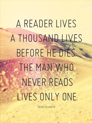 "Mindful Living (OurMLN.com): Happy #BookLoversDay! ""A Reader Lives A Thousand Lives Before He Dies the Man Who Never Reads Lives Only One."" George R R Martin"