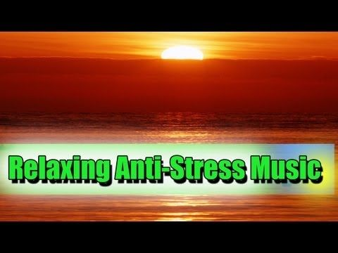 relaxing anti stress music