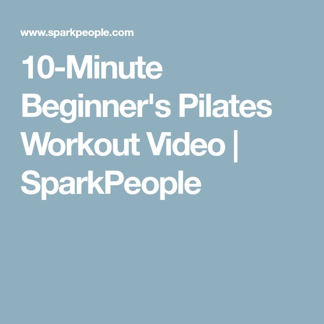 10-Minute Beginner's Pilates Workout Video   SparkPeople