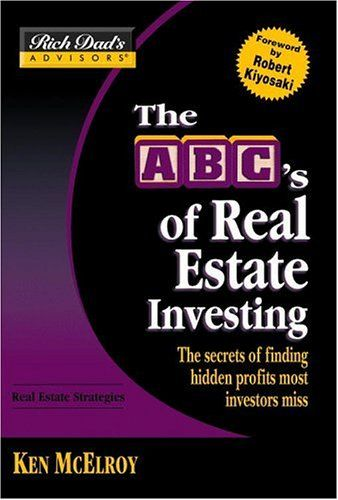 The ABC's of Real Estate Investing - by Ken McElroy    After reading Rich Dad's other books, I started getting Really interested in Real Estate investing.