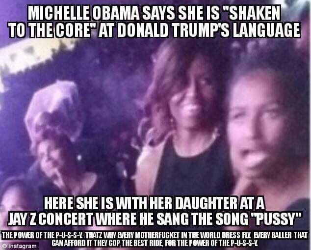 Why is it that Michelle Obama cried over trumps comments but has no problem listening to it or having her daughters listen to it coming out of her buddy jay z's mouth. Funny !!!! Liberal morons hypocrites!!!!