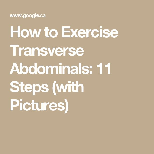 How to Exercise Transverse Abdominals: 11 Steps (with Pictures)