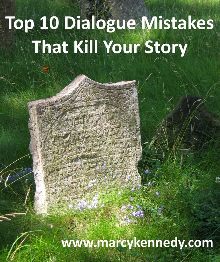 Top 10 Dialogue Mistakes that Kill Your Story