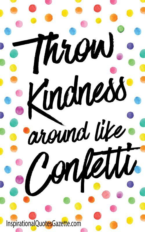 Inspirational Quote about Kindness and Life. Visit us at InspirationalQuotesGazette.com for the best inspirational quotes!