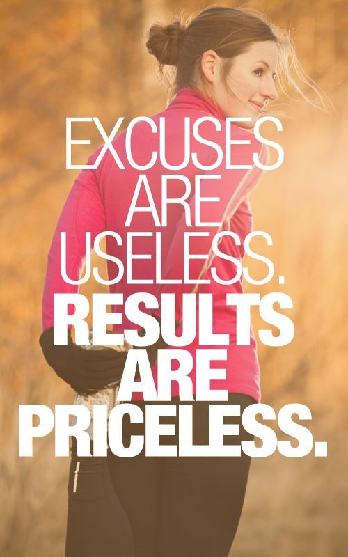 Excuses only trick YOU into feeling good. RESULTS will make you feel good and you'll get compliments from those around you! http://www.onesteptoweightloss.com/lose-weight-quick-3-day-detox